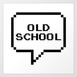 OLD SCHOOL Art Print