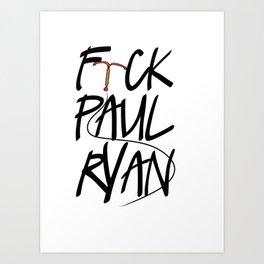 F(IUD)ck Paul Ryan Art Print
