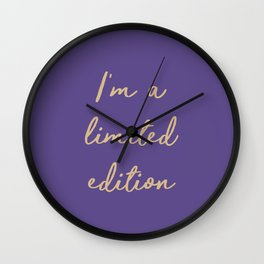 I'm a limited edition word on violet Wall Clock