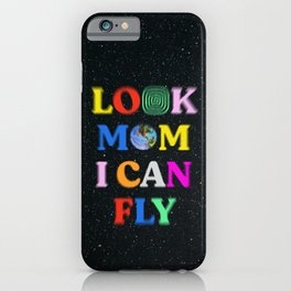 Look Mom I Can Fly iPhone Case