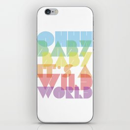 Ohhh Baby It's A Wild World iPhone Skin