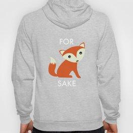 For Fox Sake Hoody