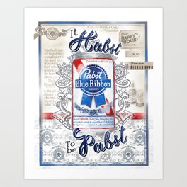 It Habst To Be Pabst Art Print
