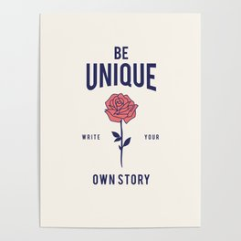 Cool Vintage Quote Be Unique Flower Rose Poster