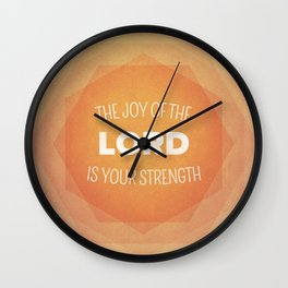 The Joy of the Lord - Nehemiah 8:10 Wall Clock