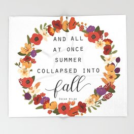 And All At Once Summer Collapsed Into Fall Throw Blanket