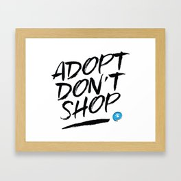 Adopt Don't Shop Framed Art Print