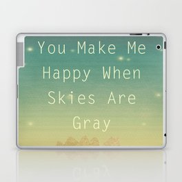 You Make Me Happy Laptop & iPad Skin
