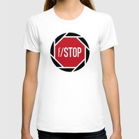 aperture T-shirts featuring f/STOP SIGN by Sandhill