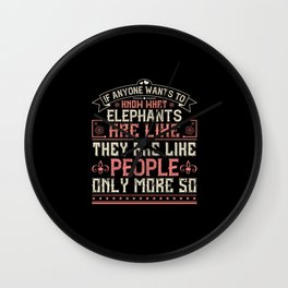 Elephant Quote - 18 Wall Clock