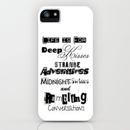 Life is for ` iPhone Case