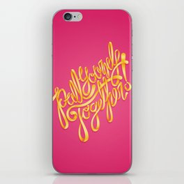 Pull Youself Together! iPhone Skin