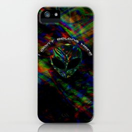I Don't Belong Here iPhone Case