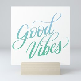 Good Vibes Positive Motivation Quote Calligraphy Designs Mini Art Print