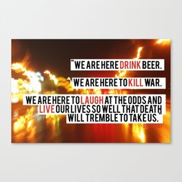 You Are Here To Kill War Canvas Print