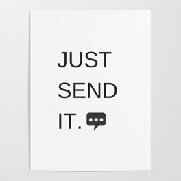 Just Sent It - Text Messaging Poster