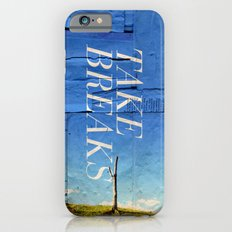 Take breaks. A PSA for stressed creatives. Slim Case iPhone 6s