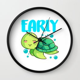 I'm Not Late Just Early For Tomorrow Sea Turtle Wall Clock