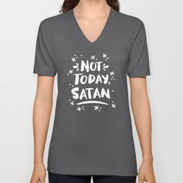 Not Today, Satan – White Ink on Black Unisex V-Neck