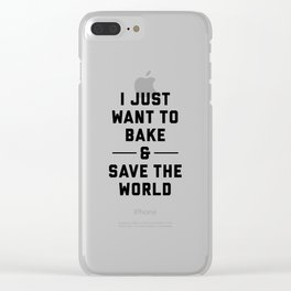 Bake & Save the World Clear iPhone Case