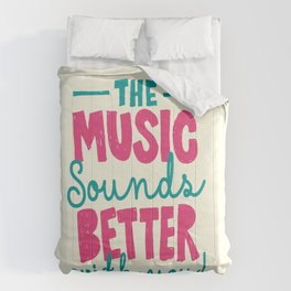 The Music Sounds Better With You Comforters