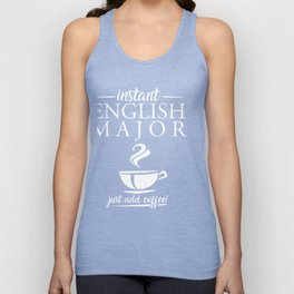 Instant English Major Just Add Coffee Unisex Tank Top