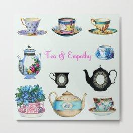 Tea & Empathy Metal Print