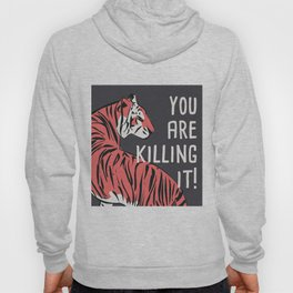 You are killing it 001 Hoody