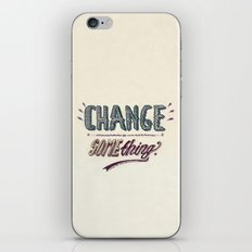 Or, stop complaining. iPhone & iPod Skin