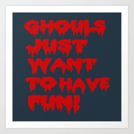 Ghouls Just Want to Have Fun! (Text)  Art Print