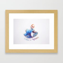 I believe in mermaids Framed Art Print