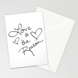 Love is the Reason - Positive Quote Typography Stationery Cards