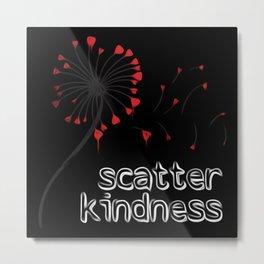 Scatter Kindness Metal Print