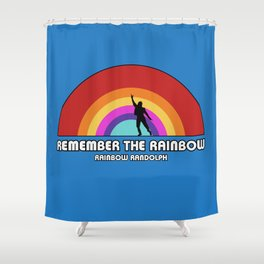 Remembering Rainbow Randolph Shower Curtain
