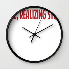 Like, Realizing Stuff Wall Clock