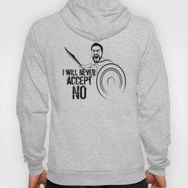 "I will never accept ""NO"" Hoody"