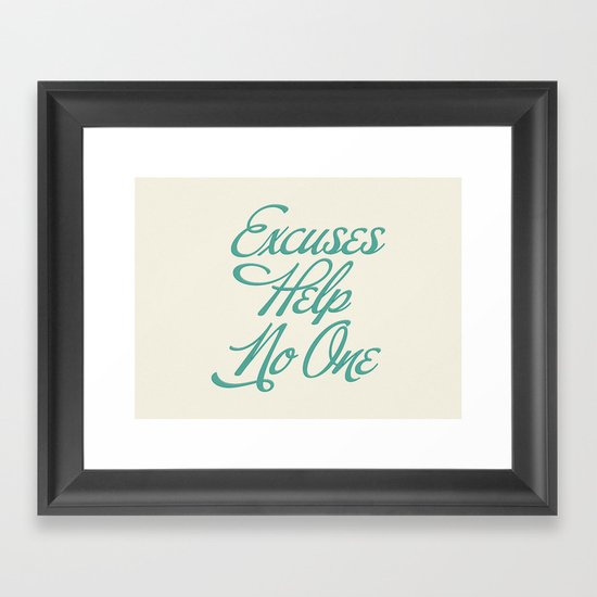 Excuses Help No One Framed Art Print