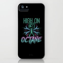 High On Octane - Motor Sport Mechanic Racing Driver iPhone Case