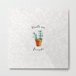 plants are friends / MARBLE x PLANT Metal Print
