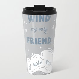 Wind My Only Friend Travel Mug