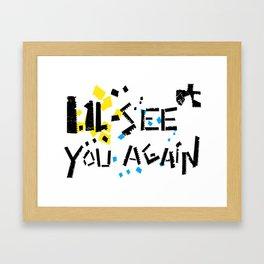 See you again Framed Art Print