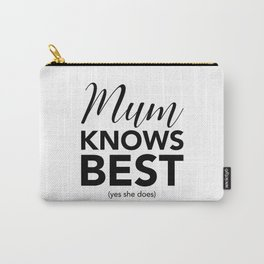 Mum knows best (yes she does) Carry-All Pouch