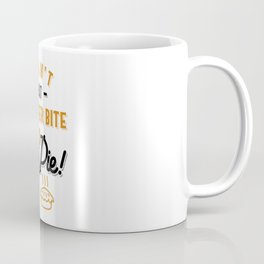 Can't Eat Another Bite Oh Look Pie Funny Thanksgiving Coffee Mug