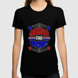 Challenge the Idiocracy T-shirt
