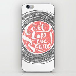 Can't Stop the Sound iPhone Skin
