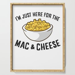 I'm Just Here For The Mac And Cheese Serving Tray