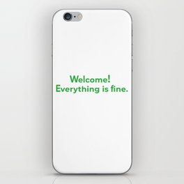 welcome! everything is fine. iPhone Skin