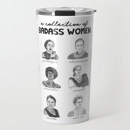 A Collection of Badass Women Travel Mug