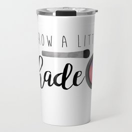 Throw A Little Shade Travel Mug