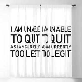 Unable To Quit Too Legit Blackout Curtain